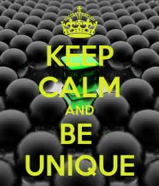 keep calm and be unique poster rigved keep calm o matic