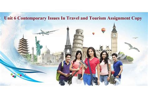 unit  contemporary issues travel tourism assignment copy