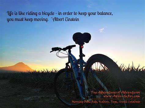 the ride quotes bicycle quotes the adventures of adventuroj