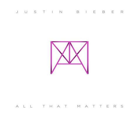 justin bieber all that matters all that matters quotes quotesgram