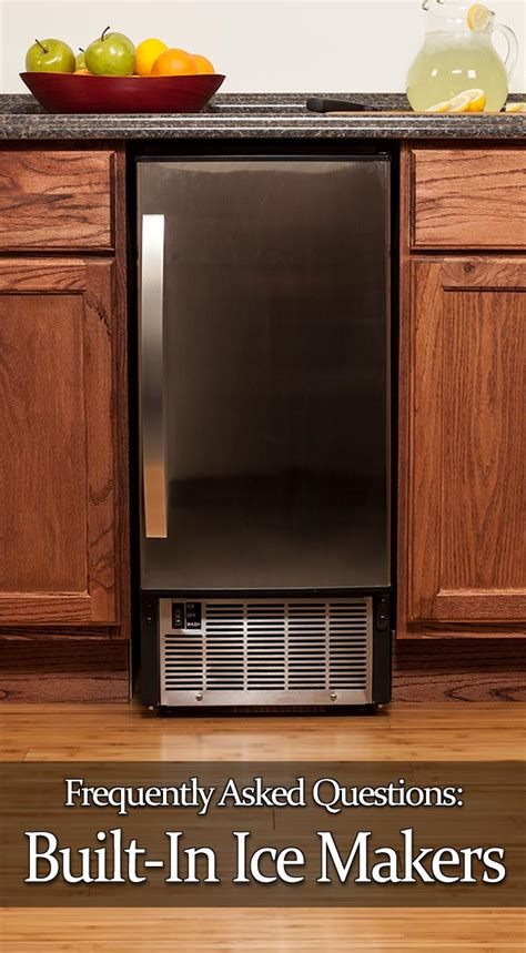under cabinet ice maker drain 11 frequently asked questions about undercounter ice makers