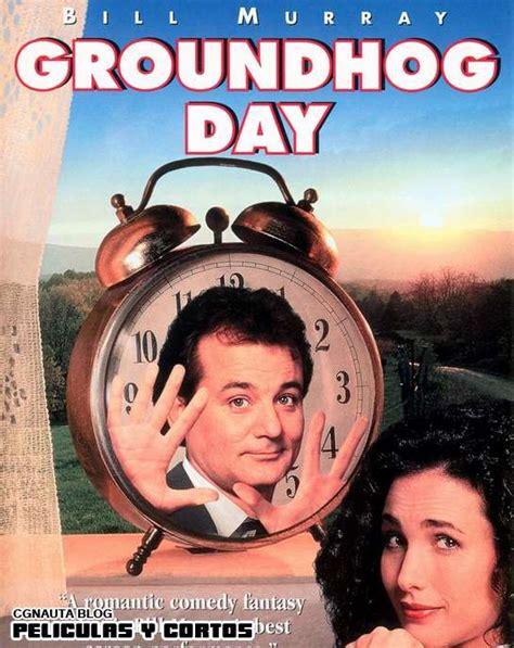 groundhog day que es el d 237 a de la marmota 1993 rese 241 a y cr 237 tica de la