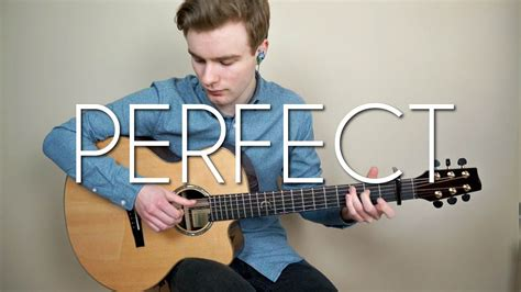 ed sheeran perfect guitar fingerstyle ed sheeran perfect fingerstyle guitar cover tabs