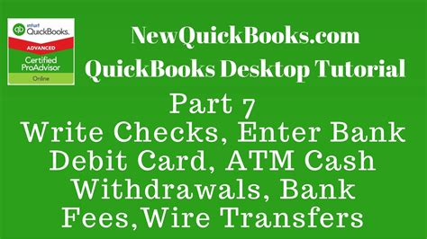 quickbooks tutorial part 2 quickbooks desktop tutorial part 7 write checks bank