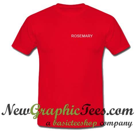 Raxzel Rosemarry Tshirt rosemary t shirt