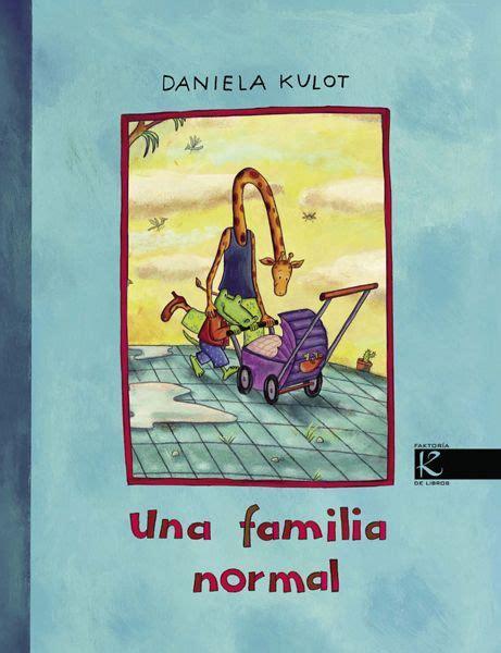 Kulot Fina daniela kulot quot una familia normal quot editorial factor 237 a k