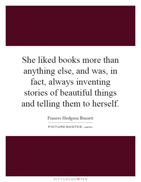 more than anything books she liked books more than anything else and was in fact