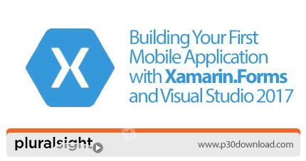 xamarin tutorial pluralsight pluralsight building your first mobile application with