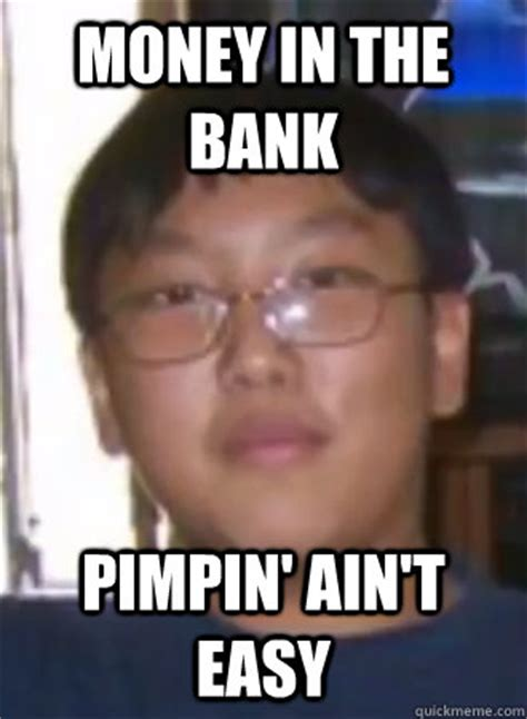 Easy Memes - money in the bank pimpin ain t easy doublelift quickmeme