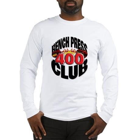 bench press t shirt bench press 400 club long sleeve t shirt by getbig