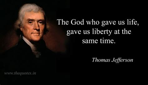 quotes thomas jefferson the god who gave us life gave us liberty at the same time