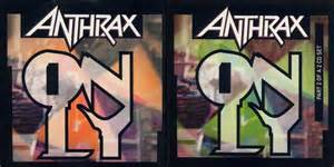 only anthrax anthrax only reviews encyclopaedia metallum the