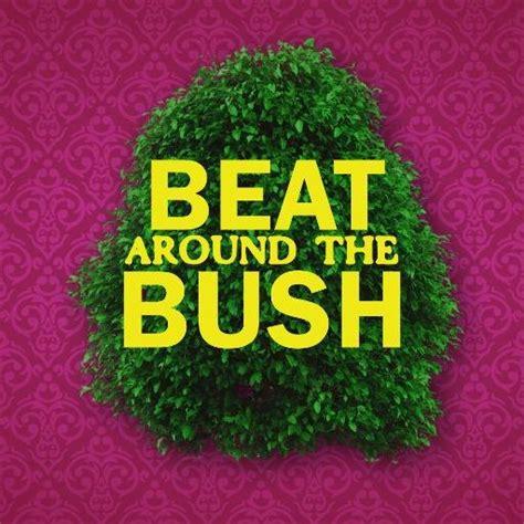 beat around the bush batbthemovie