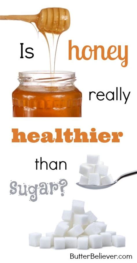 is real butter better for you than margarine is honey really healthier than sugar this info may