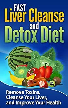 Liver Detox Diet Plan Uk by Liver Cleanse Fast Liver Cleanse And Detox Diet