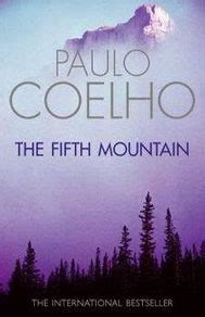 the fifth mountain the fifth mountain by paulo coelho reviews discussion bookclubs lists