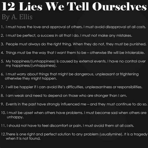 lies we tell ourselves 12 lies we tell ourselves albert ellis