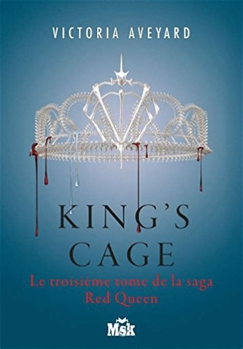 kings cage red queen red queen 3 kings cage de victoria aveyard les chroniques d evenusia