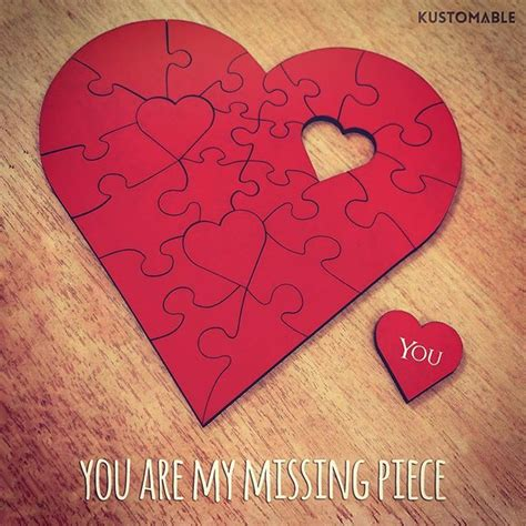 You Are My Missing Piece Pictures, Photos, and Images for