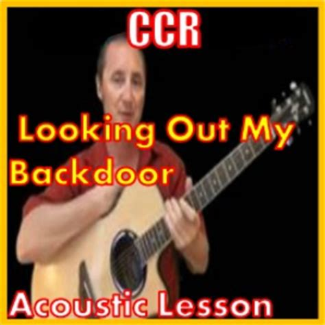 Looking Out Back Door Lyrics by Learn To Play Looking Out Back Door By Ccr And