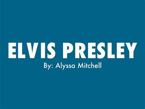 presley mitchell elvis by alyssa mitchell