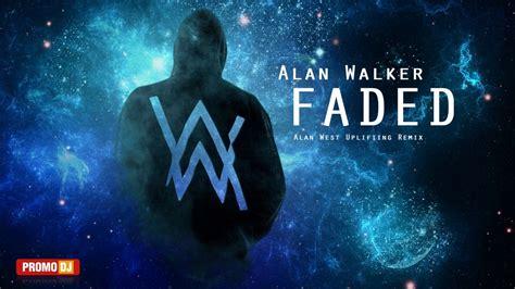 alan walker youtube alan walker faded alan west uplifting remix exclusive
