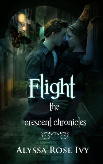 libro the ivy now the flight the crescent chronicles 1 by alyssa rose ivy nook book ebook barnes noble 174
