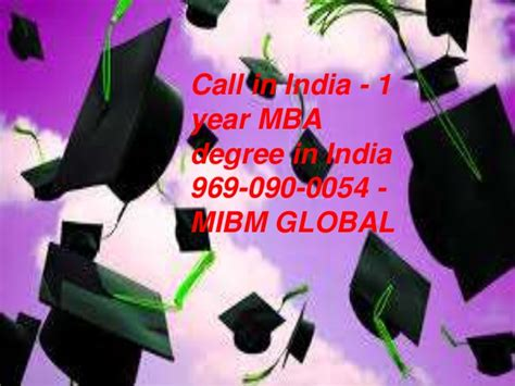 1 Year Mba by 1 Year Mba Degree In India 969 090 0054 For Mibm Global