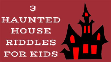 haunted house for kids haunted house riddles
