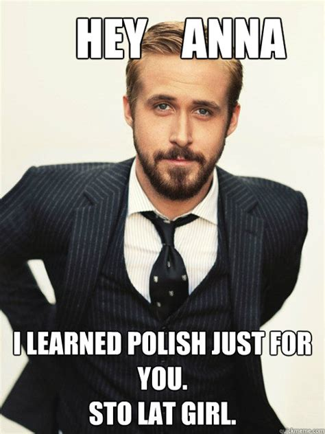 Anna Meme - hey anna i learned polish just for you sto lat girl