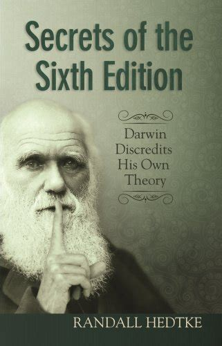 secrets his books secrets of the sixth edition darwin discredits his own