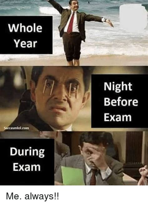 Exam Memes - whole year rcasmlolcom during exam night before exam me