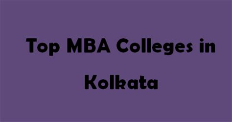 Best Mba Colleges In Usa 2014 by Top Mba Colleges In Kolkata 2015 2016 Exacthub