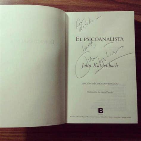 libro el psicoanalista el psicoanalista libro autografiado por john katzenb