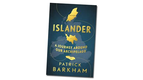 islander a journey around book review islander a journey around our archipelago by patrick barkham culture the