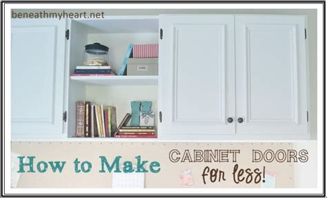 How To Make Your Own Kitchen Cabinet Doors How To Make Your Own Cabinet Doors Beneath My