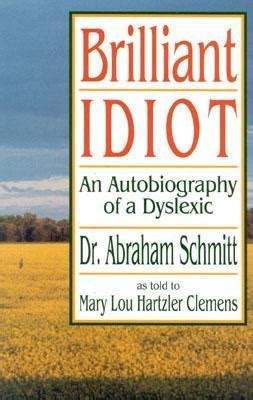 9 Brilliant Autobiographies To Read by Brilliant Idiot An Autobiography Of A Dyslexic By Abraham