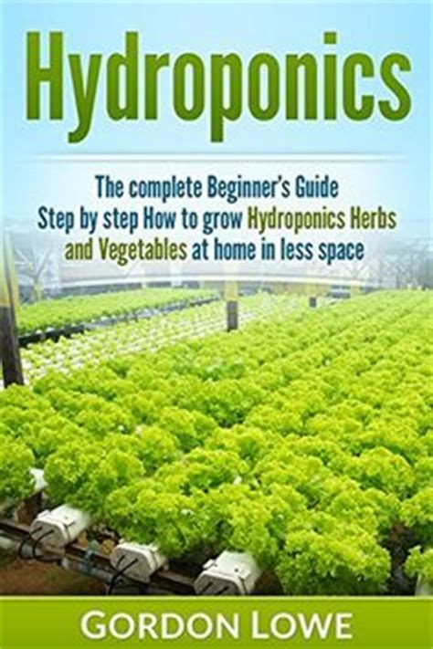 aquaponics an essential step by step guide to aquaponics for beginners books hydroponic tomatoes a complete guide to grow hydroponic