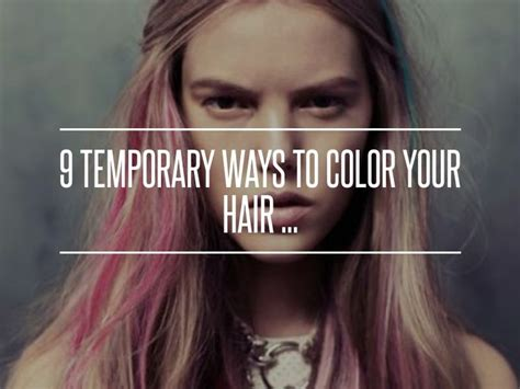 7 Chemical Free Ways To Dye Your Hair by 9 Clip Ins 9 Temporary Ways To Color Your Hair