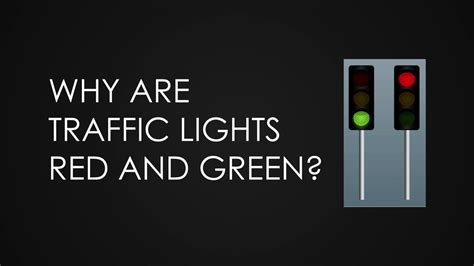 Why Are Traffic Lights Red And Green Youtube