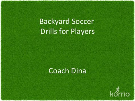 backyard soccer drills backyard soccer drills for players by dr dina gentile