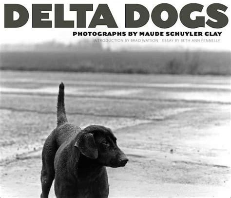 delta dogs maude schuyler clay delta dogs book signings delta bohemian