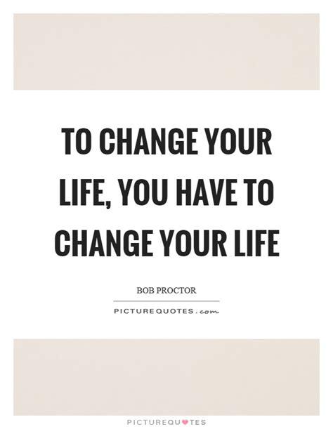 to change your you to change your