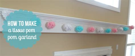 How To Make Garland Out Of Paper - diy tutorial how to make a tissue pom pom garland one