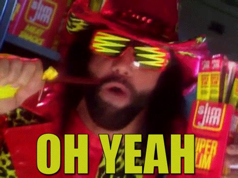 Oh Yeah Meme - oh yeah macho man reaction gifs