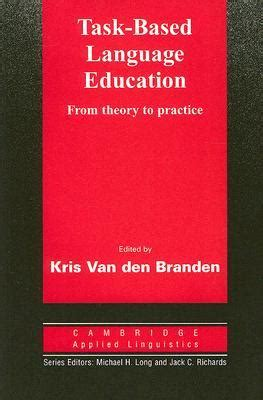 Task Based Language Education From Theory To Practice By