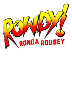 rowdy ronda rousey piper wrestler mma fighter wrestling