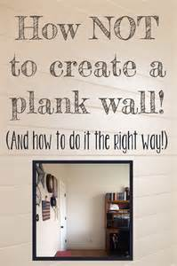 Painting Over Fake Wood Paneling how to create a plank wall and how not to