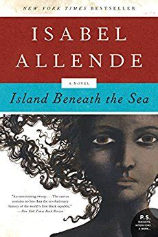 island beneath the sea island beneath the sea a novel p s kindle edition by isabel allende literature fiction
