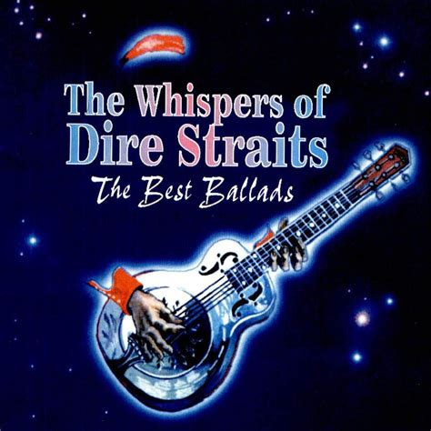 the best of dire straits whispers of dire straits the best ballads dire straits